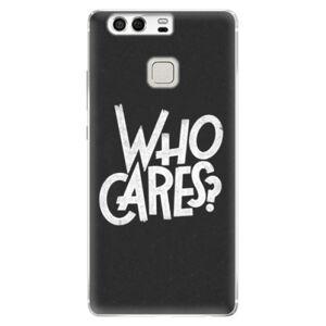 Silikonové pouzdro iSaprio - Who Cares - Huawei P9