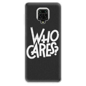 Odolné silikonové pouzdro iSaprio - Who Cares - Xiaomi Redmi Note 9 Pro / Note 9S