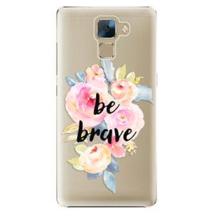 Plastové pouzdro iSaprio - Be Brave - Huawei Honor 7