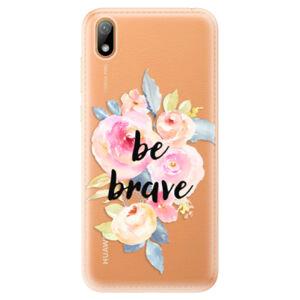 Odolné silikonové pouzdro iSaprio - Be Brave - Huawei Y5 2019