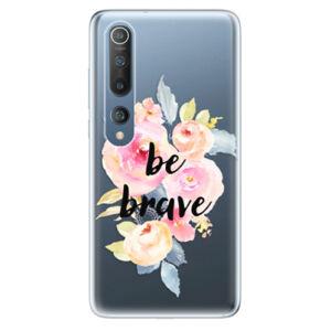 Odolné silikonové pouzdro iSaprio - Be Brave - Xiaomi Mi 10 / Mi 10 Pro