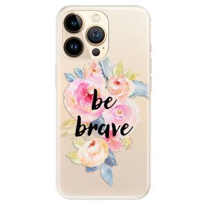 Odolné silikonové pouzdro iSaprio - Be Brave - iPhone 13 Pro